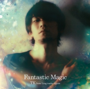 TK-from-Ling-tosite-sigure-Fantastic-Magic1